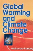 Global Warming and Climate Change: Mahendra Pandey