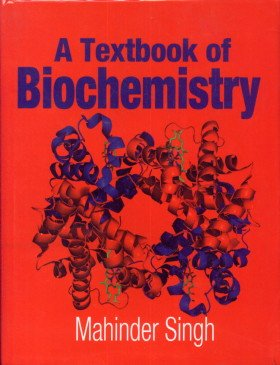 A Textbook of Biochemistry: Mahinder Singh