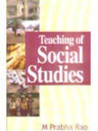Teaching of Social Studies: M Prabha Rao