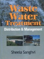 Waste Water Treatment : Distribution and Management: Sheela Sanghvi