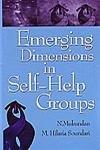 Emerging Dimensions in Self Help Groups: N Mukundan and