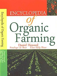 Encyclopedia of Organic Farming (6 Vols-Set): Daniel Howard; Penelope de Boer and Ellen Eddy Shaw
