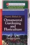 9788178886213: Organic Methods for Ornamental Gardening and Floriculture
