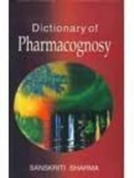 Dictionary of Pharmacognosy: Sanskriti Sharma