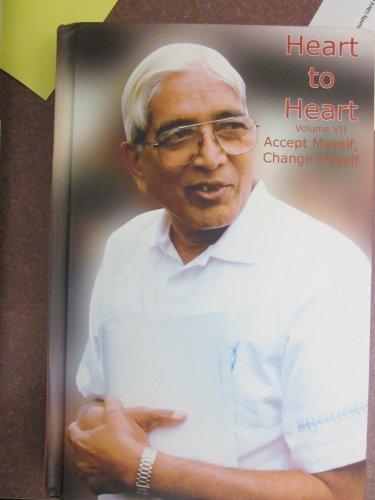 Heart to Heart - Accept Myself, Change Myself (Volume VII): Shri P. Rajagopalachari