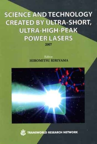 9788178952758: Science and tehnology Crerated by Ultra-Short, Ultra-High-Peak Power Lasers