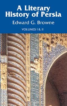A Literary History of Persia: From the: Edward G. Browne