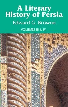 Literary History of Persia (Vol.3 4 Combined)