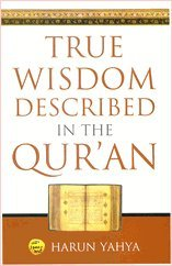 True Wisdom Described in the Quran (8178983087) by Harun Yahya