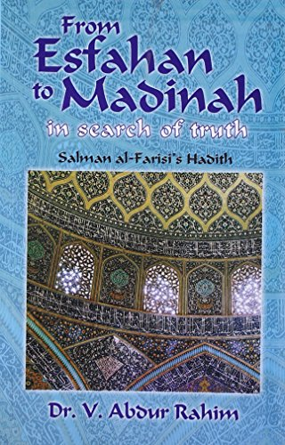 9788178984926: From Esfahan to Madinah in search of truth Salaman Al-Farisi's Hadith