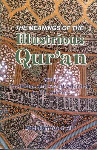 The Meanings of the Illustrious Qur'an (With: Abdullah Yusuf Ali