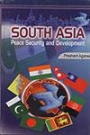 South Asia : Peace Security and Development: Prashant Agarwal