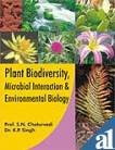 Plant Biodiversity Microbial Interaction and Environmental Biology: S N Chaturvedi