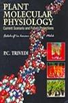 Plant Molecular Physiology : Current Scenario and: P C Trivedi