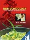 Biotechnology : Current Perspectives and Potential Applications: P C Trivedi