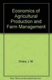 Economics of Agricultural Production and Farm Management: J.M. Dhaka