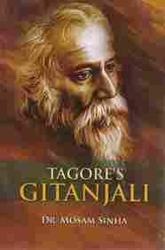 Tagore's Gitanjali: Mosam Sinha