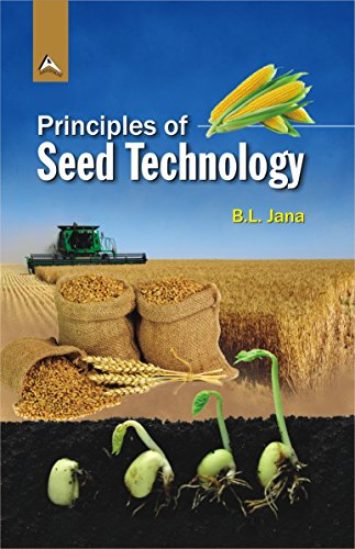 Principles of Seed Technology: B. L. Jana