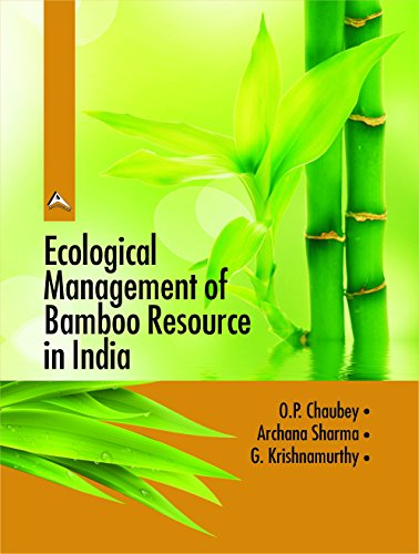 Ecological Management of Bamboo Resource in India: O. P. Chaubey,