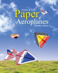 9788179254011: Make & Fly Paper Aeroplanes