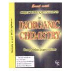 Excel with Objective Questions in Inorganic Chemistry: S. K. Khanna;