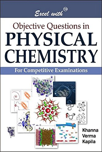 Excel With Objective Questions in Physical Chemistry: Prof. S. K.