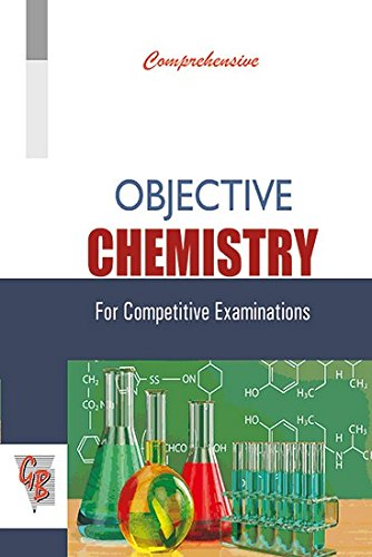 Comprehensive Objective Chemistry For Competitive Examinations: Prof. S. K.