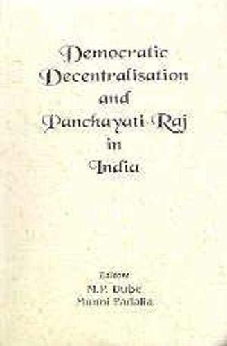 Democratic Decentralisation and Panchayati Raj in India: M P Dubey