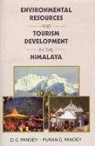Environmental Resources and Tourism Development In The: D.C. Pandey /Puran