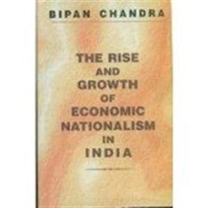9788179750988: The Rise and Growth of Economic Nationalism in India