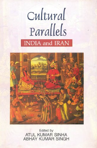 Cultural Parallels: India and Iran: Atul Kumar Sihna