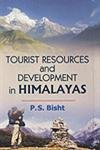 Tourist Resources And Development In Himalayas: P.S.Bisht