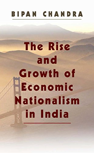 9788179755884: The Rise and Growth of Economic Nationalism in India