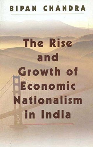 9788179756614: The Rise and Growth of Economic Nationalism in India