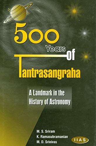 500 Years of Tantrasangraha: A Landmark in: Subramanian & M.