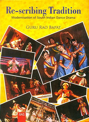Re-scribing Tradition: Modernisation of South Indian Dance Drama: Guru Rao Bapat