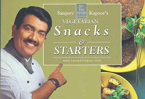 Vegetarian Snacks and Starters: Sanjeev Kapoor
