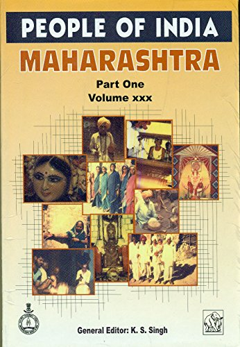 People of India: Maharashtra: Volume XXX, Part One, 3 Vols.: K.S. Singh (General Editor); B.V. ...