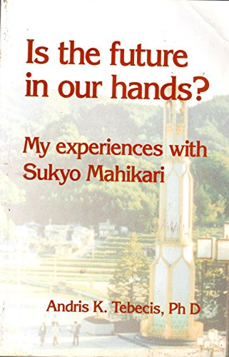 9788179912751: Is the Future in Our Hands: My Experiences with Sukyo Mahikari