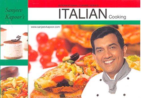 Italian Cooking (Series: International Cuisine): Sanjeev Kapoor