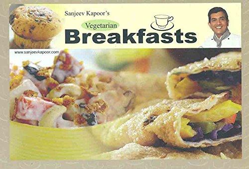 Vegetarian Breakfasts: Sanjeev Kapoor