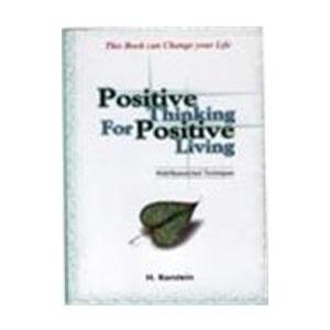 Positive Thinking for Positive Living: H. Karstein