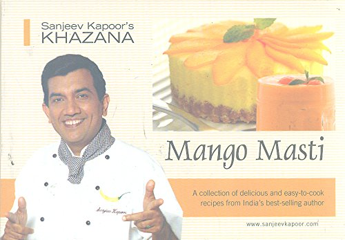 Mango Masti (Sanjeev Kapoor?s Khazana): Sanjeev Kapoor