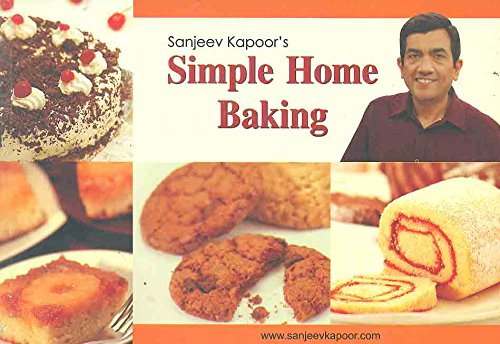Simple Home Baking: Sanjeev Kapoor