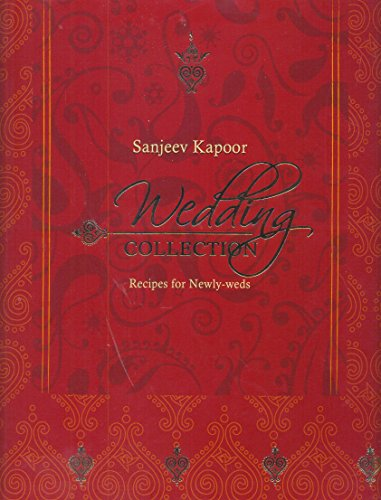 Wedding Collection: Recipes for Newly-weds: Sanjeev Kapoor
