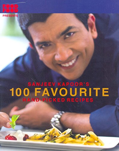 100 favourite hand picked recipes by sanjeev kapoor popular 100 favourite hand picked recipes sanjeev kapoor forumfinder Choice Image