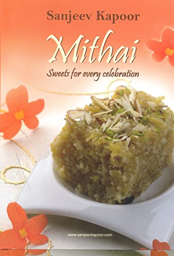 9788179916674: Mithai: Sweets For Every Celebration