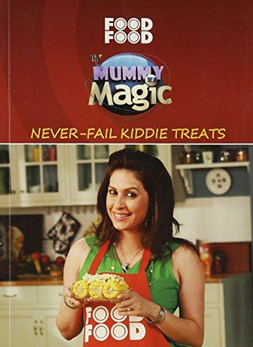 Mummy Ka Magic: Never-Fail Kiddie Treats: Sanjeev Kapoor