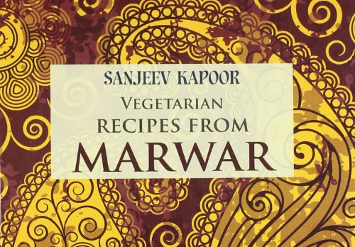 Vegetarian Recipes from Marwar: Sanjeev Kapoor