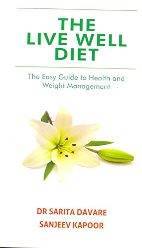 The Live Well Diet: The Easy Guide: Dr Sarita Davare